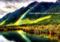 ¿Qué significa soñar con un arcoíris?